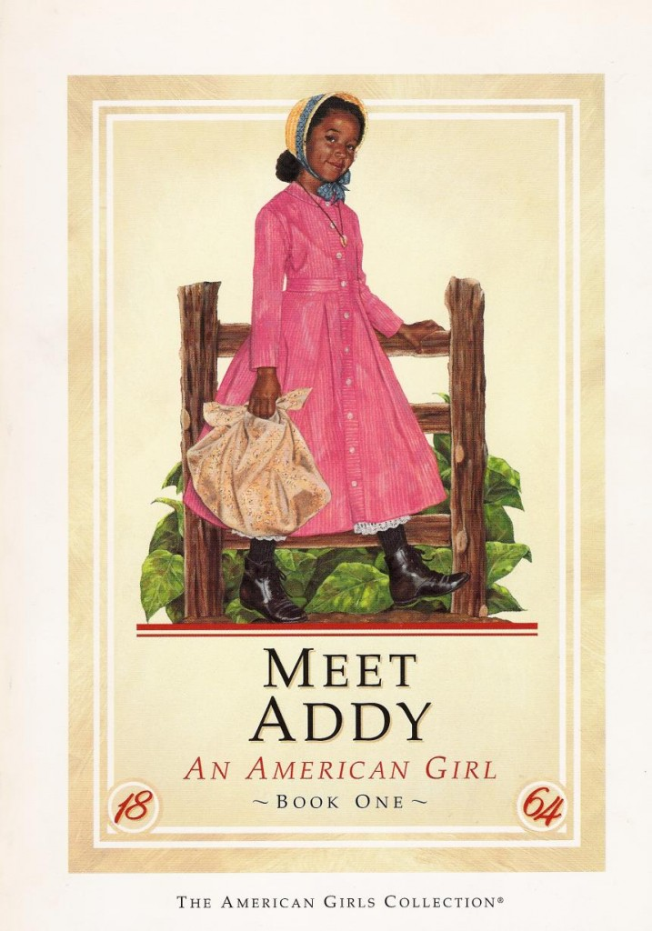 The first book in the American Girl Doll series for Civil War-era girl, Addy. That would be double-pink she's rocking.